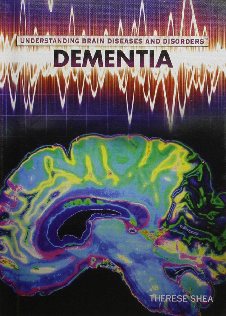 Dementia (Understanding Brain Diseases and Disorders) ebook