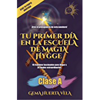 Tu primer día en la Escuela de Magia Hygge: Clase A (Elige tu propia aventura en la Escuela de Magia Hygge)