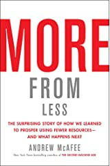 More from Less: The Surprising Story of How We Learned to Prosper Using Fewer Resources―and What Happens Next Hardcover