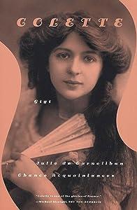 Gigi, Julie de Carneilha, and Chance Acquaintances: Three Short Novels