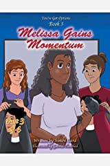Melissa Gains Momentum (You Got Options Book 7) Kindle Edition