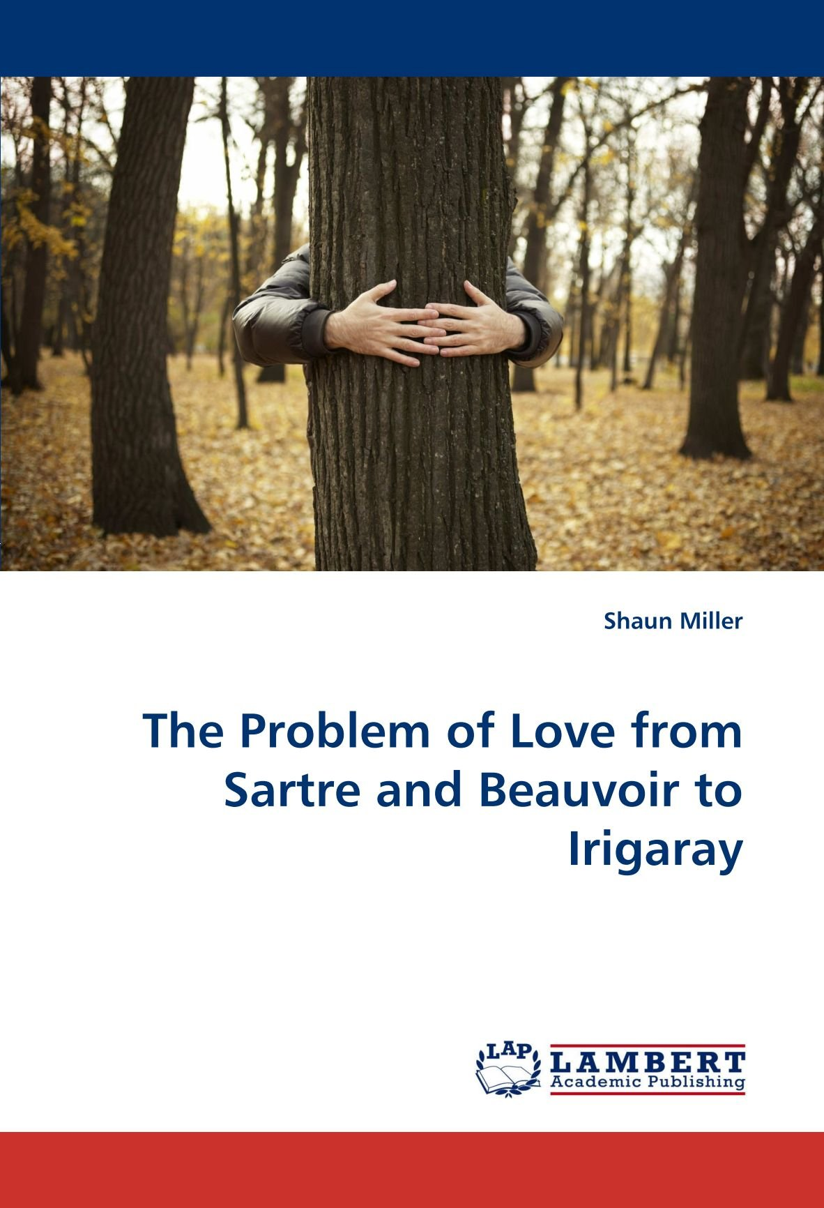 The Problem of Love from Sartre and Beauvoir to Irigaray ebook