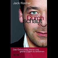 Durchschaut: Das Geheimnis, kleine und große Lügen zu entlarven (German Edition)