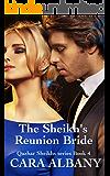 The Sheikh's Reunion Bride (Qazhar Sheikhs series Book 4)