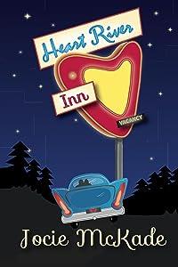 Heart River Inn: A Romantic Comedy