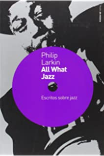 All What Jazz (Spanish Edition)