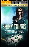 Shiny Things (Gretel Koch Jewel Thief Book 1)