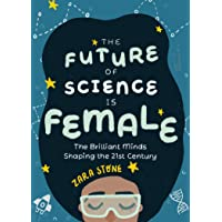 The Future of Science is Female: The Brilliant Minds Shaping the 21st Century