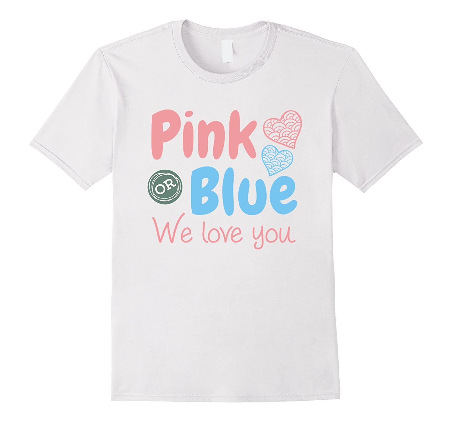 Pink Or Blue We Love You Gender Reveal Baby Shower T Shirt Bn