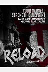 Reload: Your Barbell Strength Blueprint Kindle Edition