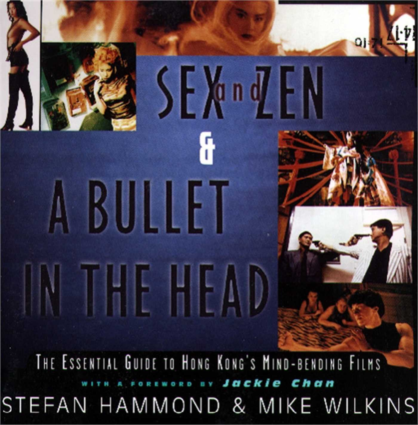 Sex and Zen & A Bullet in the Head: The Essential Guide to Hong ...