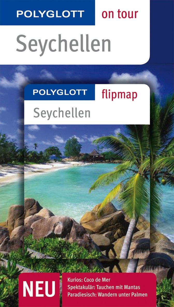 POLYGLOTT on tour Reiseführer Seychellen: Polyglott on tour mit Flipmap