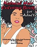 Natural Hair Coloring Book for Adults: Celebrating the Styles and Textures of Black Kinky Curly Hair