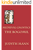 Medieval Gnostics: The Bogomil