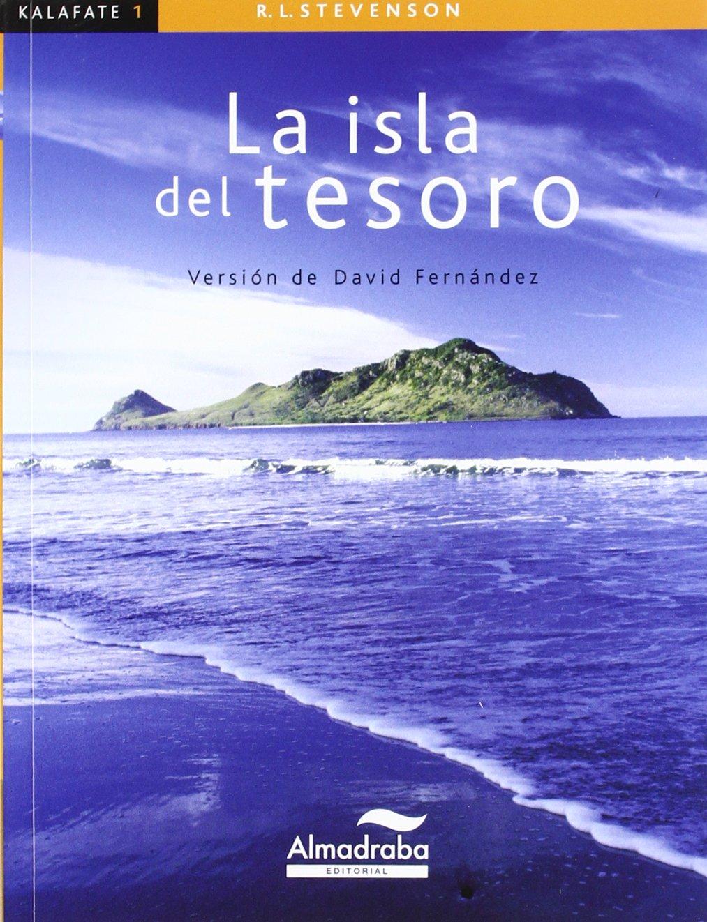 Isla del tesoro, La (kalafate) (Colección Kalafate): Amazon.es: Stevenson, Robert Louis, Rodés, Josep, Fernández Villarroel, David, Fernández, David: Libros