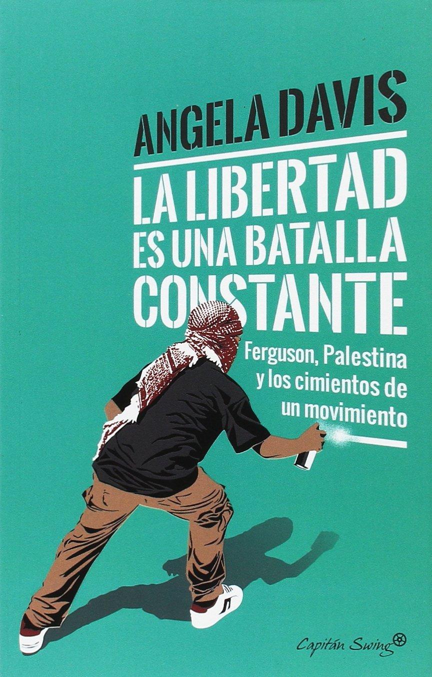 La libertad es una batalla constante [Próxima aparición] (Spanish) Paperback – 2014