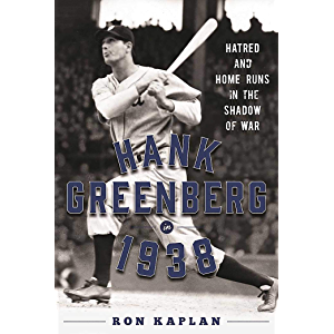 Hank Greenberg in 1938: Hatred and Home Runs in the Shadow of War