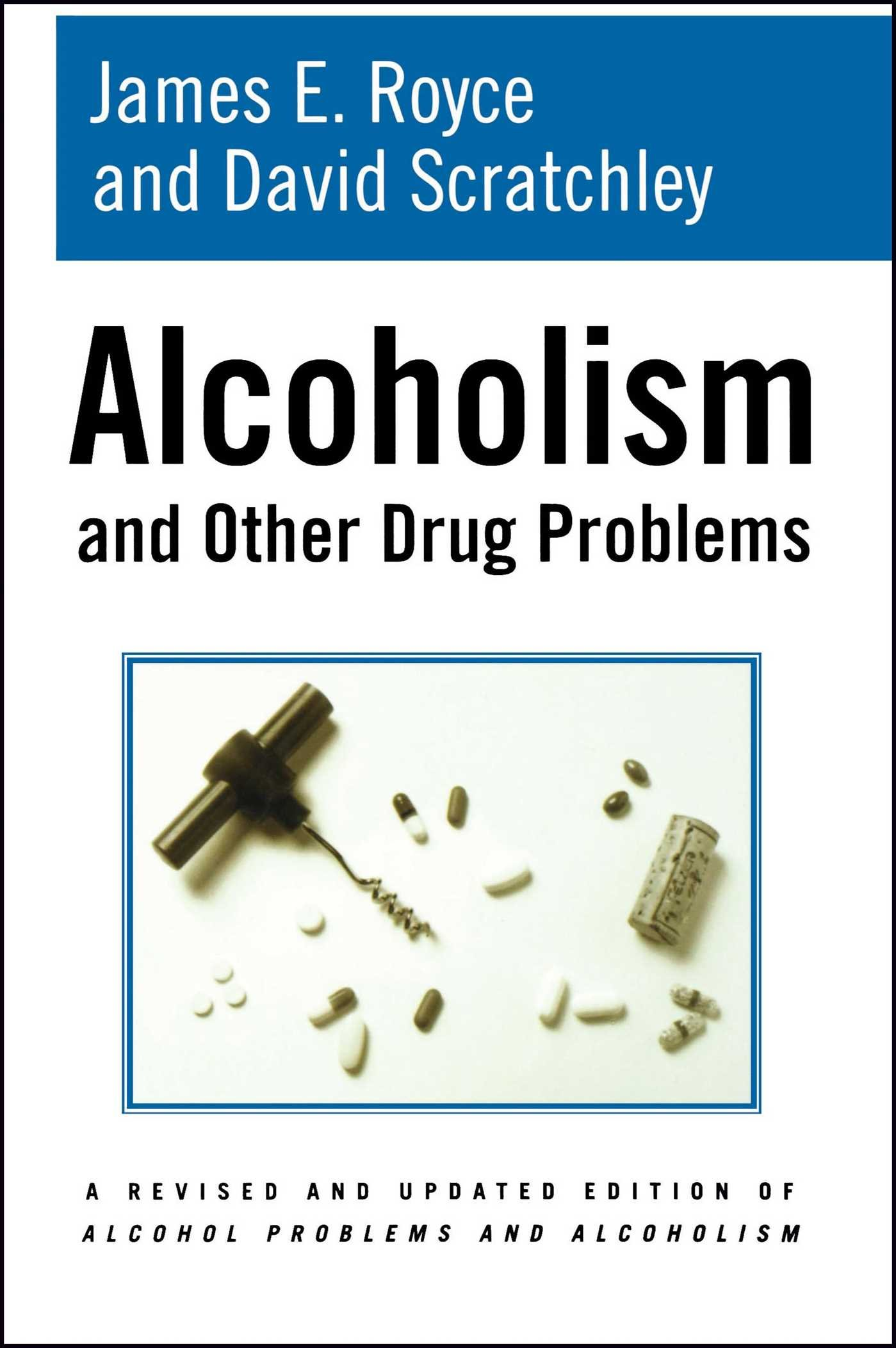 Alcoholism and other drug problems james e royce david alcoholism and other drug problems james e royce david scratchley 9781416567738 amazon books fandeluxe Gallery
