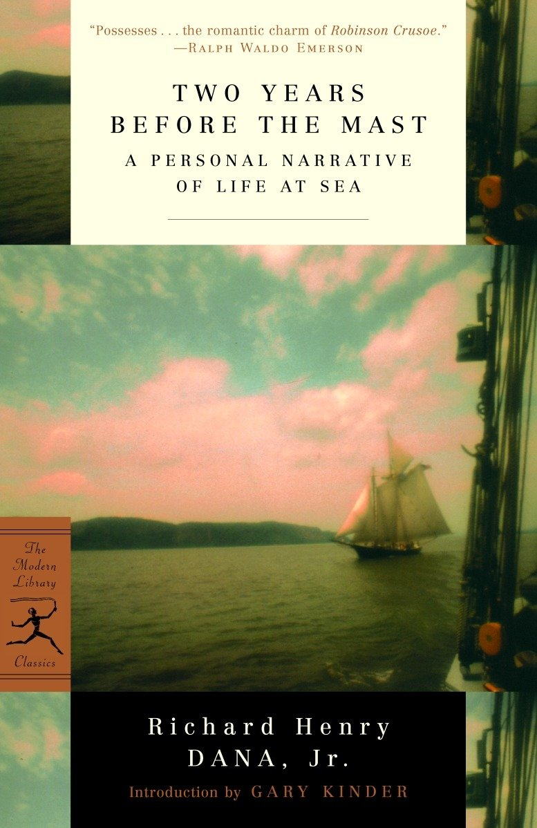 Two Years Before the Mast: A Personal Narrative of Life at Sea (Modern Library Classics)