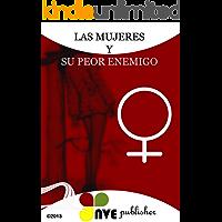 Les Femmes et Leur Pire Ennemi (French Edition)