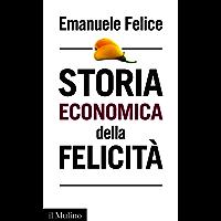 Storia economica della felicità (Intersezioni)