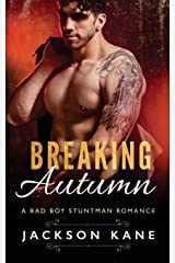 Breaking Autumn: A Bad Boy Stuntman Romance Paperback