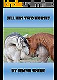 Jill Has Two Horses