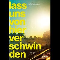 Lass uns von hier verschwinden (German Edition)