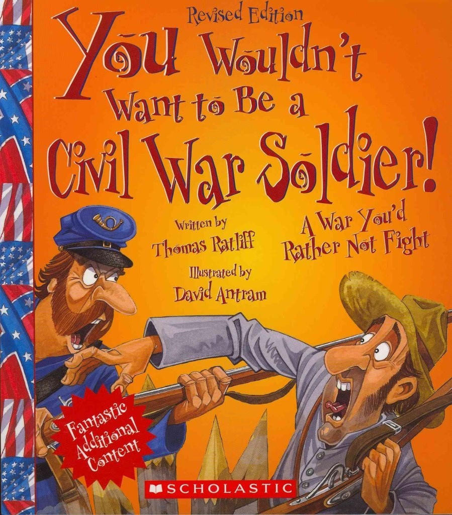 Download [(You Wouldn't Want to Be a Civil War Soldier!)] [By (author) Thomas Ratliff ] published on (January, 2013) PDF