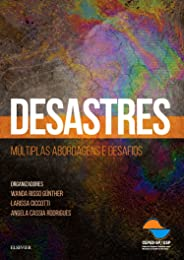 Desastres: Múltiplas Abordagens e Desafios