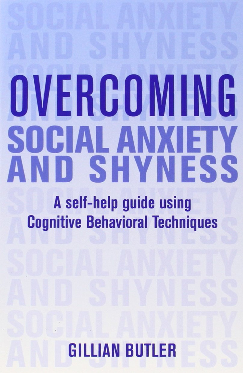 Workbooks best anxiety workbook : Overcoming Social Anxiety and Shyness: A Self-Help Guide Using ...