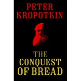 The Conquest of Bread: The #1 Classic Anarchist Book