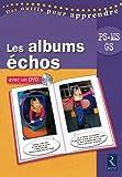 Les albums échos (+ DVD)
