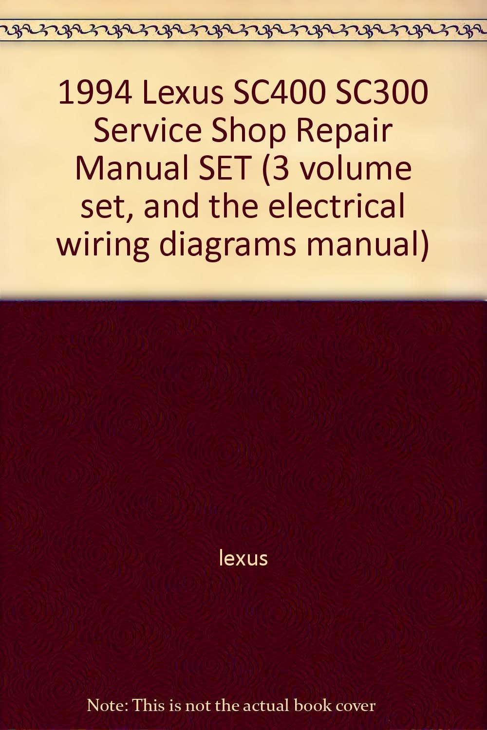 1994 Lexus SC400 SC300 Service Shop Repair Manual SET (3 volume set, and  the electrical wiring diagrams manual): lexus: Amazon.com: Books