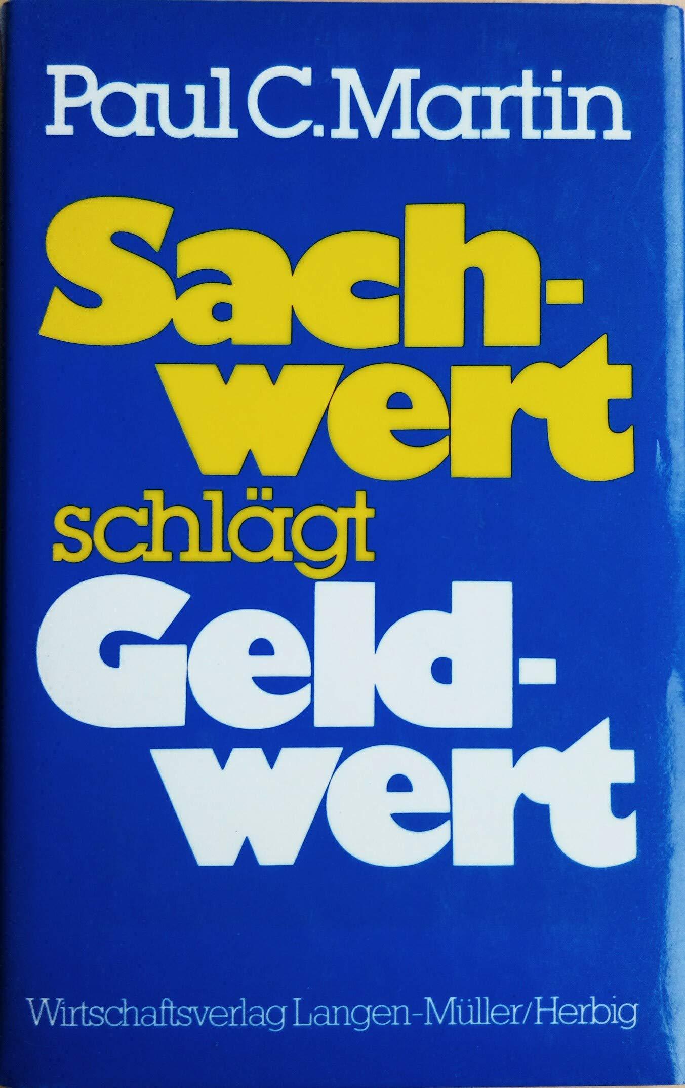 Sachwert schlägt Geldwert. Gebundenes Buch – 1983 B0037GSWIG