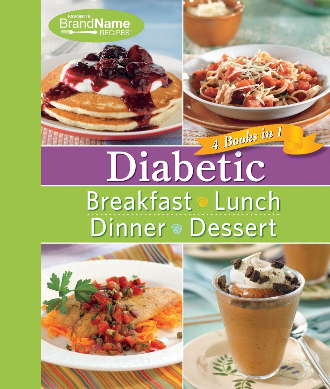 Download Diabetic - 4 Books in 1 : Breakfast, Lunch, Dinner, Desserts ebook
