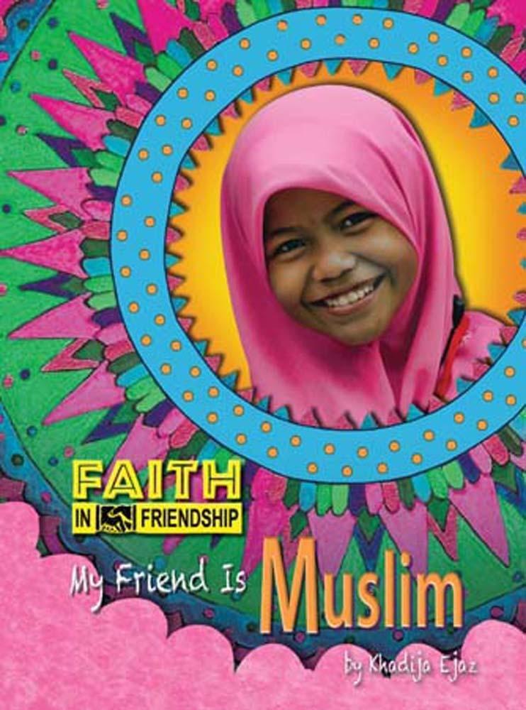 My Friend Is Muslim (Faith in Friendship)