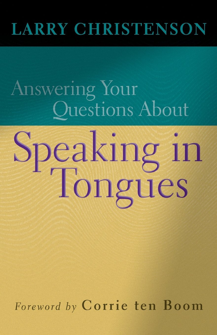 Answering your questions about speaking in tongues larry christenson corrie ten boom 9780764200687 amazon com books