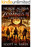 Nurse Alissa vs. the Zombies III: Firestorm