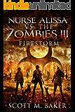 Nurse Alissa vs. the Zombies III: Firestorm