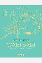 Wabi Sabi: Sabiduría de Japón para una vida perfectamente imperfecta (Crecimiento personal) (Spanish Edition) Kindle Edition
