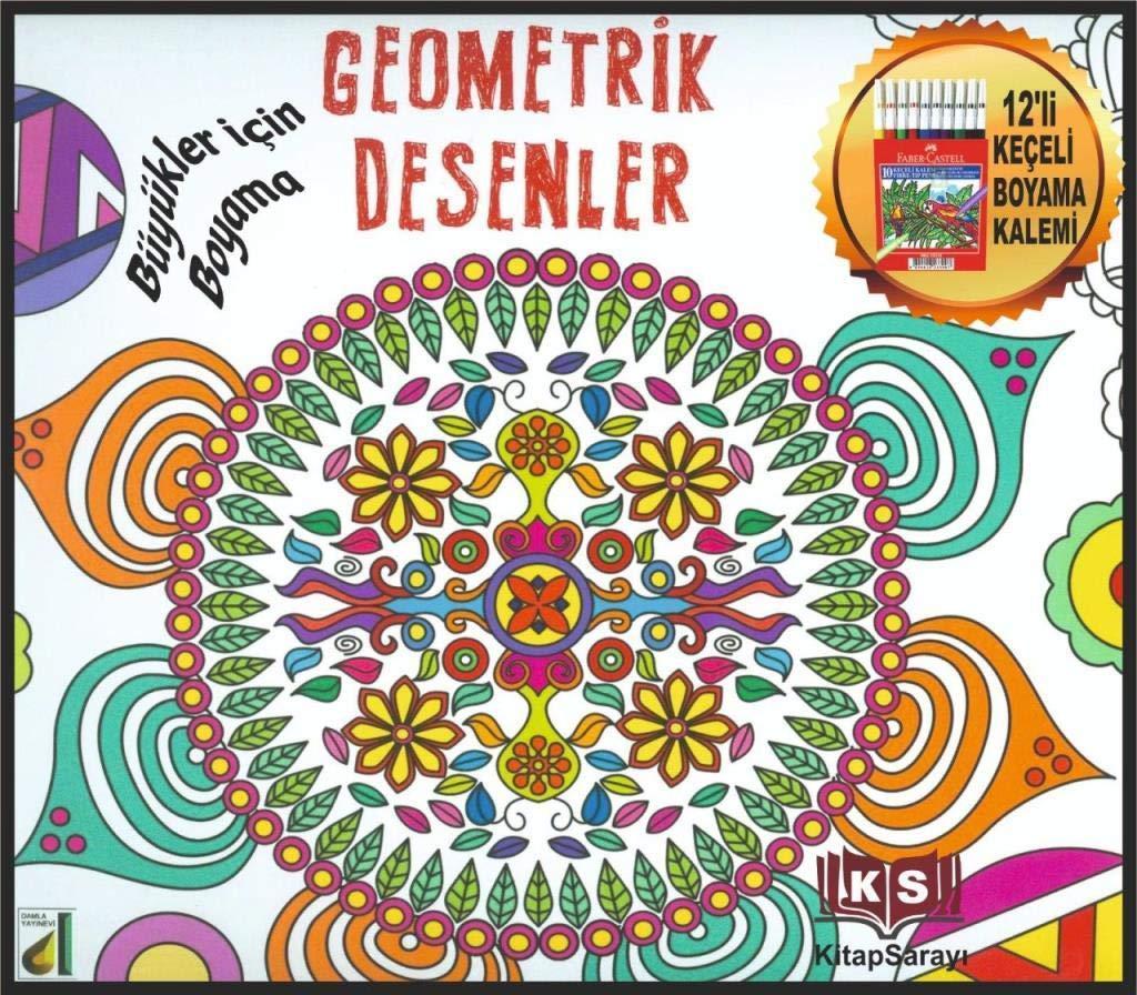 Geometrik Desenler Yetişkinler Için Boyama 9786051741383 Amazon