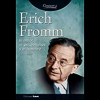 Erich Fromm. El amor, el psicoanálisis y el hombre. (Conocer a/ Knowing...)