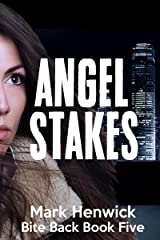 Angel Stakes: An Amber Farrell Novel (Bite Back Book 5) Kindle Edition