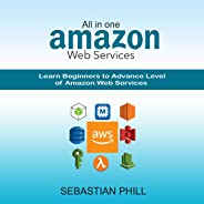 All-in-One Amazon Web Services: Learn Beginners to Advance Level of Amazon Web Services