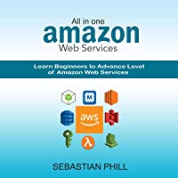 AWS: All-in-One Amazon Web Services: Learn Beginners to Advance Level of Amazon Web Services