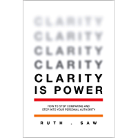 CLARITY IS POWER: How to stop comparing and step into your personal authority
