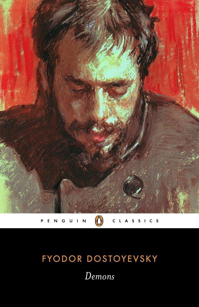 Demons (Penguin Classics) Paperback – June 24, 2008 Fyodor Dostoevsky Ronald Meyer Robert A. Maguire Robert Belknap