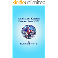 Analyzing Karma : Fate or Free Will