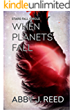 When Planets Fall (Stars Fall Circle Book 1)